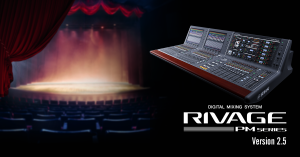 Yamaha RIVAGE PM Series Firmware Version 2.5 Provides Enhanced Support for Theatre Applications