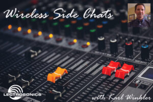 Lectrosonics Wireless Side Chats